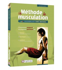 Amphora Edtition - MÉTHODE DE MUSCULATION