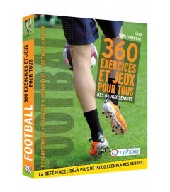 Amphora Edition - FOOTBALL – 360 EXERCICES ET JEUX POUR TOUS